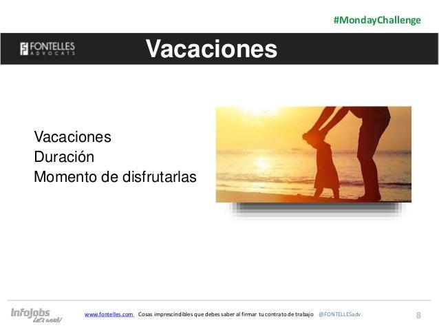 8 #MondayChallenge www.fontelles.com Cosas imprescindibles que debes saber al firmar tu contrato de trabajo @FONTELLESadv ...
