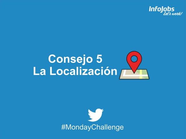 11 Consejo 5 La Localización #MondayChallenge