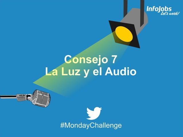 15 Consejo 7 La Luz y el Audio #MondayChallenge