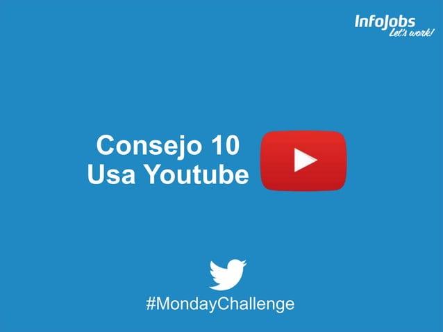 22 Consejo 10 Usa Youtube #MondayChallenge