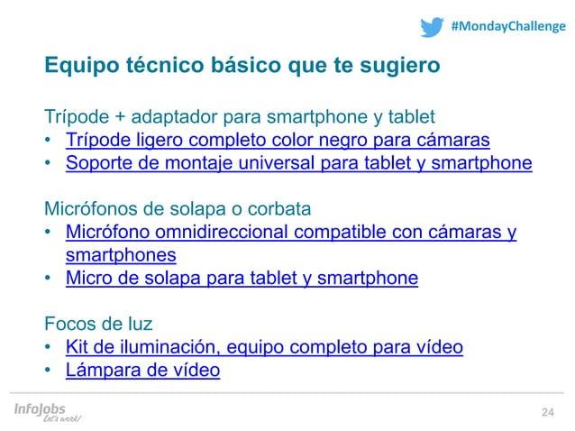 24 #MondayChallenge Equipo técnico básico que te sugiero Trípode + adaptador para smartphone y tablet • Trípode ligero com...