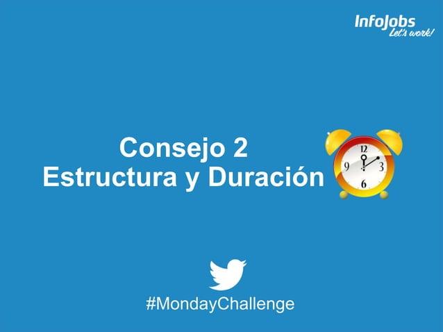 5 Consejo 2 Estructura y Duración #MondayChallenge