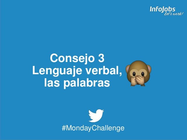 7 Consejo 3 Lenguaje verbal, las palabras #MondayChallenge