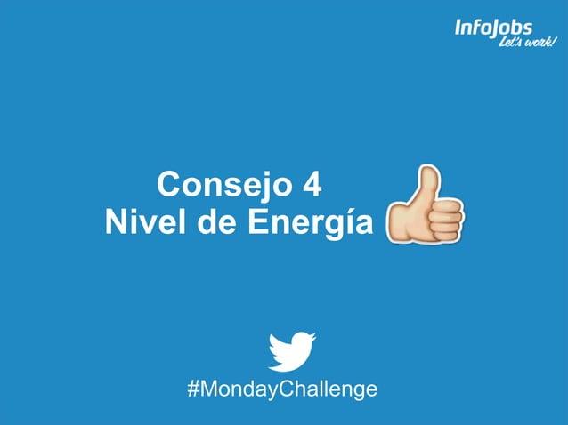 9 Consejo 4 Nivel de Energía #MondayChallenge