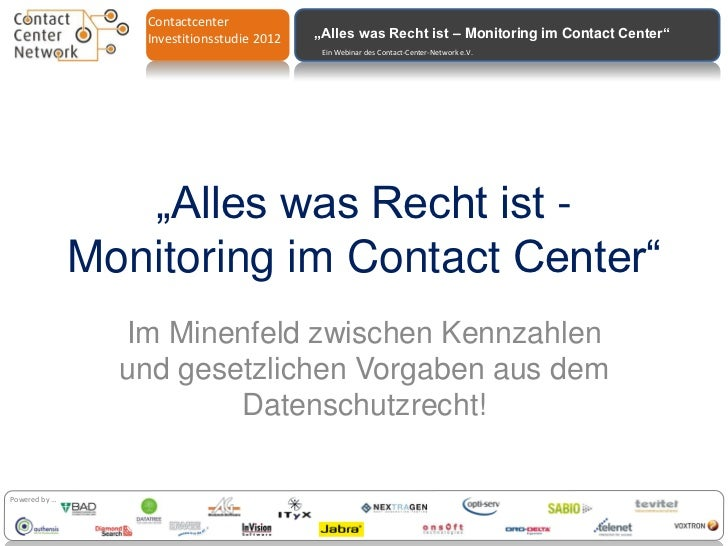 "Contactcenter                  Investitionsstudie 2012   ""Alles was Recht ist – Monitoring im Contact Center""             ..."
