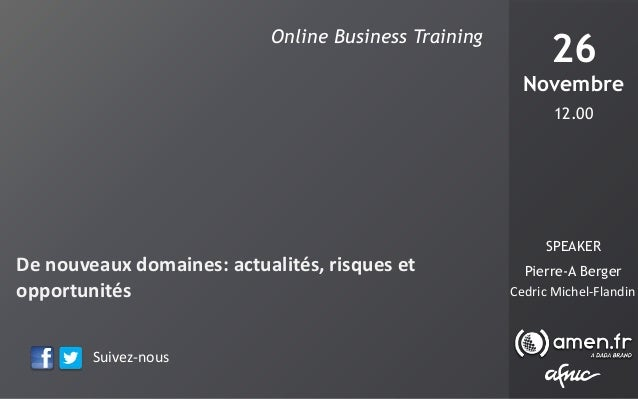 Online Business Training  26 Novembre  DOMAINS & ADVERTISING  Strategie di venditaetper i De nouveaux domaines: actualités...