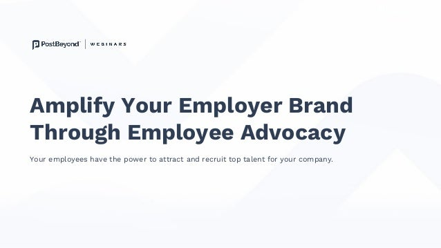 Amplify Your Employer Brand Through Employee Advocacy May Your employees have the power to attract and recruit top talent ...