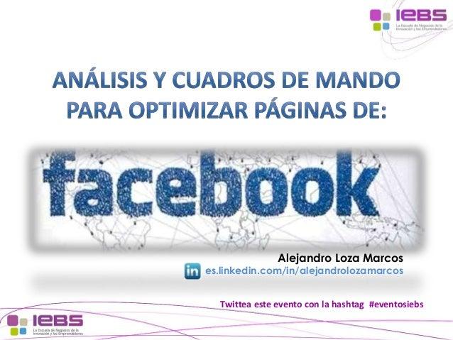 Twittea este evento con la hashtag #eventosiebs Alejandro Loza Marcos es.linkedin.com/in/alejandrolozamarcos