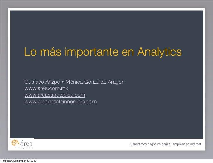 Lo más importante en Analytics                           Gustavo Arizpe • Mónica González-Aragón                          ...
