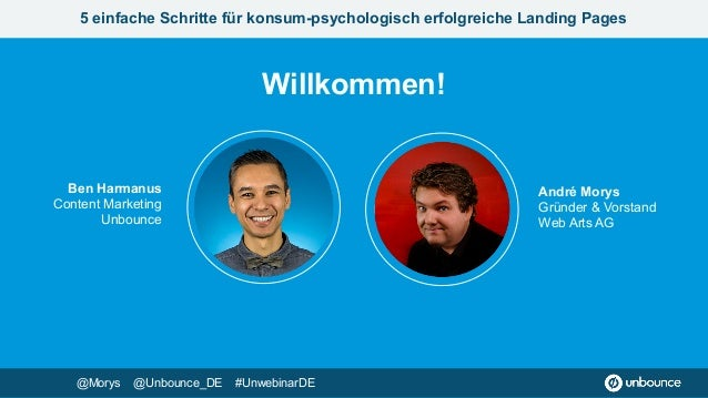 5 einfache Schritte für konsum-psychologisch erfolgreiche Landing Pages André Morys Gründer & Vorstand Web Arts AG Willko...