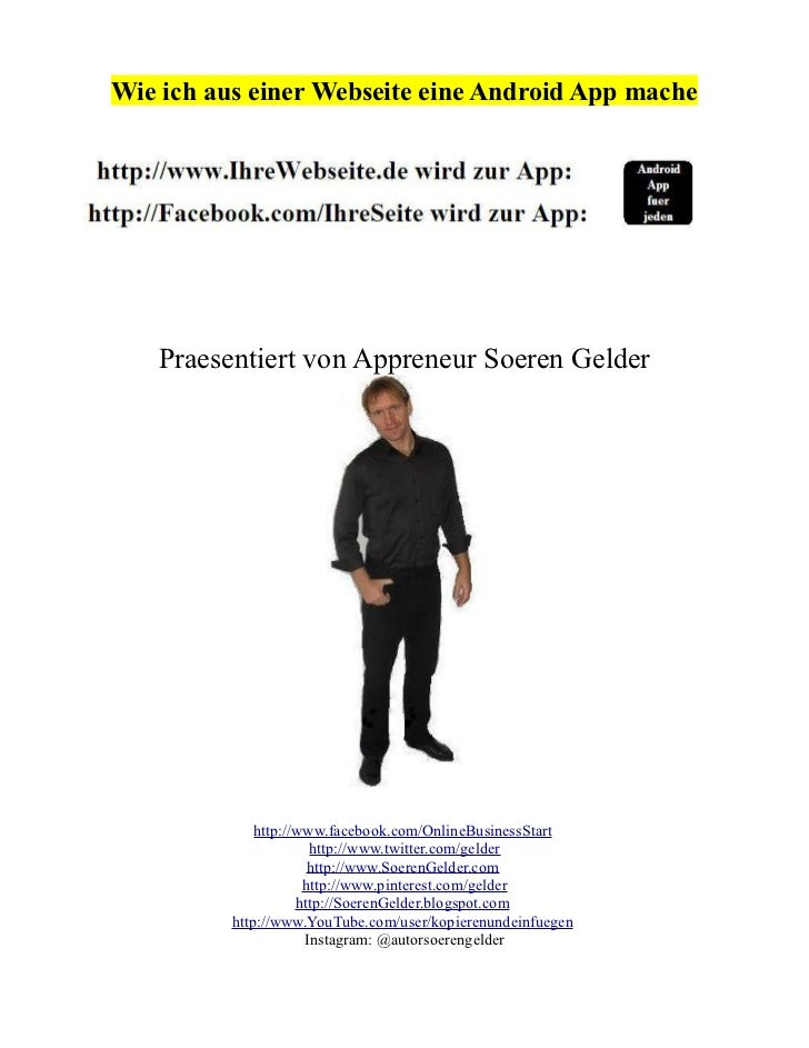 Wie ich aus einer Webseite eine Android App mache   Praesentiert von Appreneur Soeren Gelder              http://www.faceb...