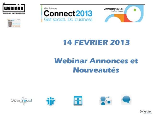 14 FEVRIER 2013Webinar Annonces et   Nouveautés