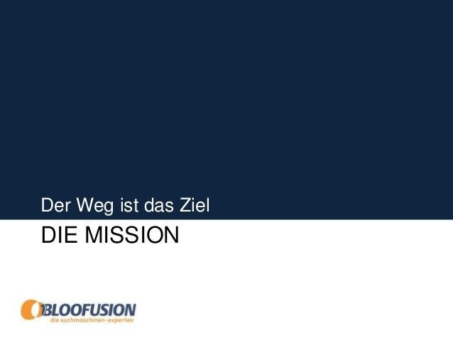 Storytelling [22] Ziel: Mission Statement > Wofür steht das Unternehmen? > Wem hilft das Unternehmen? > Wie? > Warum? > Wa...