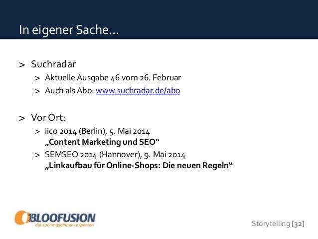 Storytelling [34] Vielen Dank Andreas Schülke Head of Linkbuilding BloofusionGermany GmbH E-Mail andreas.schuelke@bloofusi...