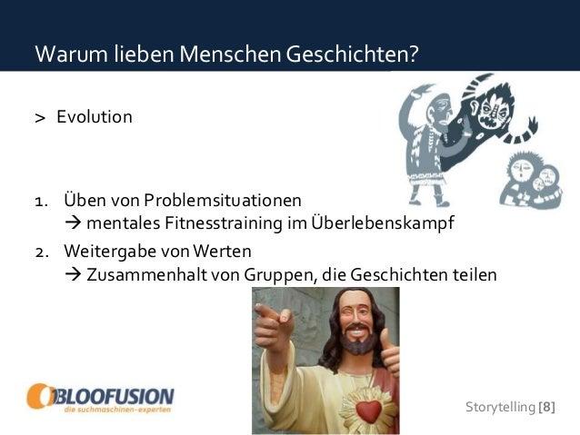 Storytelling [8] Warum lieben Menschen Geschichten? > Evolution 1. Üben von Problemsituationen  mentales Fitnesstraining ...
