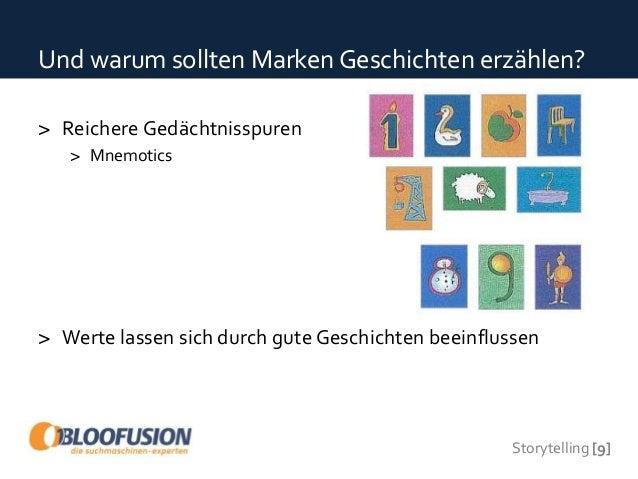 Storytelling [9] Und warum sollten Marken Geschichten erzählen? > Reichere Gedächtnisspuren > Mnemotics > Werte lassen sic...