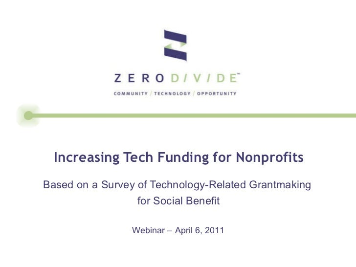 Increasing Tech Funding for Nonprofits Based on a Survey of Technology-Related Grantmaking  for Social Benefit Webinar – A...
