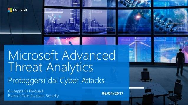Microsoft Advanced Threat Analytics Proteggersi dai Cyber Attacks Giuseppe Di Pasquale Premier Field Engineer Security 06/...