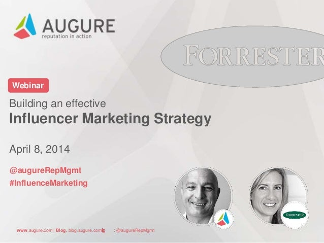 www.augure.com | Blog. blog.augure.com | : @augureRepMgmt Webinar Building an effective Influencer Marketing Strategy Apri...