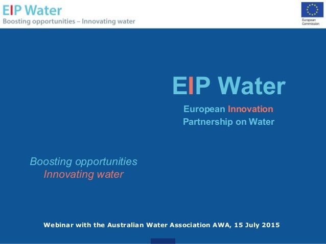 EIP Water European Innovation Partnership on Water Boosting opportunities Innovating water Webinar with the Australian Wat...