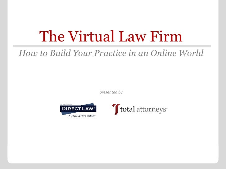 The Virtual Law Firm: How to Build Your Practice in an Online