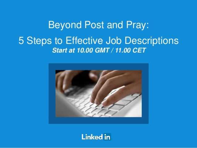 Beyond Post and Pray: 5 Steps to Effective Job Descriptions Start at 10.00 GMT / 11.00 CET