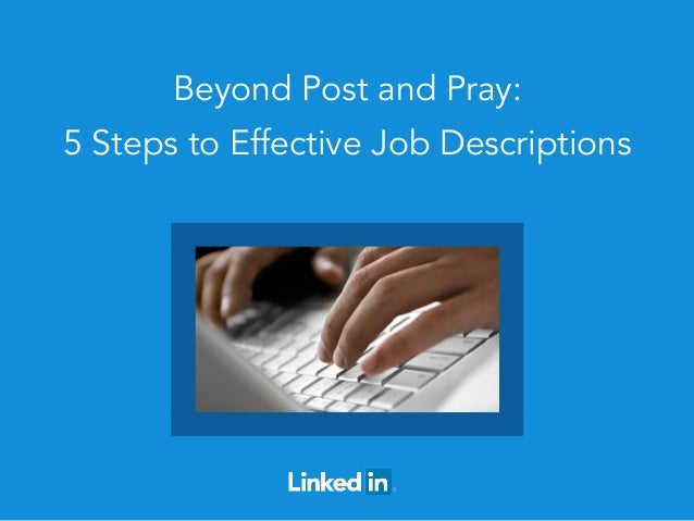 Beyond Post and Pray:  5 Steps to Effective Job Descriptions
