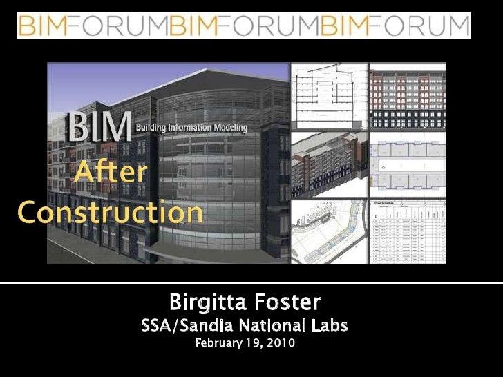 AfterConstruction<br />Birgitta Foster<br />SSA/Sandia National Labs<br />February 19, 2010<br />