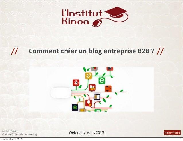 //            Comment créer un blog entreprise B2B ? //gaëlle céalacChef de Projet Web Marketing                          ...
