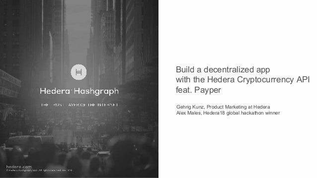 Build a decentralized app with the Hedera Cryptocurrency API feat. Payper Gehrig Kunz, Product Marketing at Hedera Alex Ma...