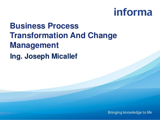Business Process Transformation And Change Management Ing. Joseph Micallef
