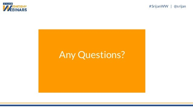 #SrijanWW   @srijan Any Questions?