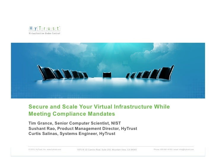 Secure and Scale Your Virtual Infrastructure WhileMeeting Compliance MandatesTim Grance, Senior Computer Scientist, NISTSu...