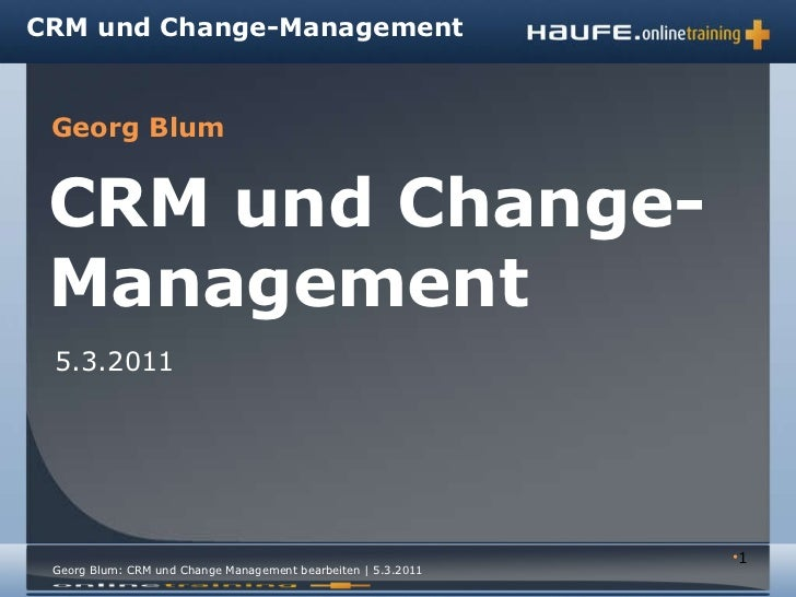 <ul><li></li></ul>CRM und Change-Management 5.3.2011 CRM und Change-Management Georg Blum