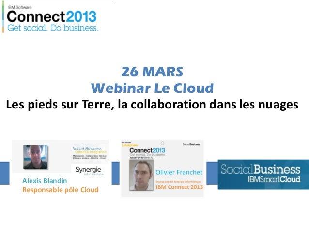 26 MARS               Webinar Le CloudLes pieds sur Terre, la collaboration dans les nuages  Alexis Blandin  Responsable p...