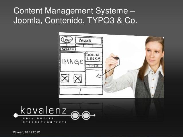 Content Management Systeme –Joomla, Contenido, TYPO3 & Co.                                 kovalenzDülmen, 18.12.2012