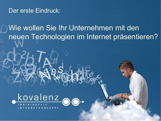 Der erste Eindruck:Wie wollen Sie Ihr Unternehmen mit denneuen Technologien im Internet präsentieren?