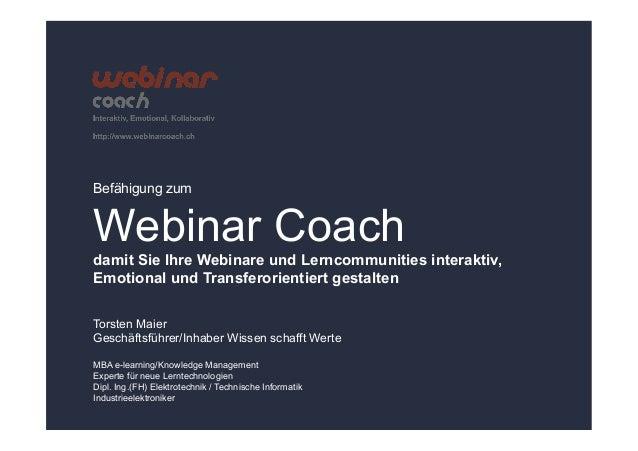 Befähigung zumWebinar Coachdamit Sie Ihre Webinare und Lerncommunities interaktiv,Emotional und Transferorientiert gestalt...