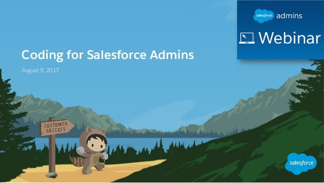 Coding for Salesforce Admins August 9, 2017