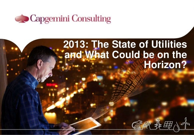 2013: The State of Utilitiesand What Could be on theHorizon?