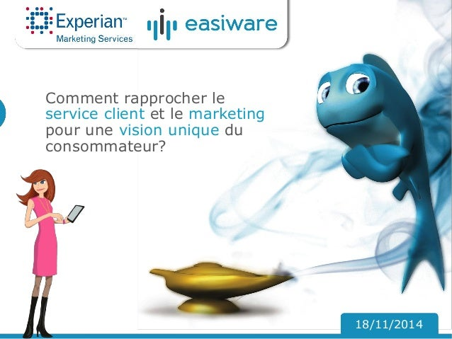 Comment rapprocher le service client et le marketing pour une vision unique du consommateur?  18/11/2014