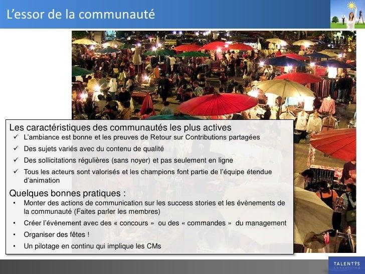 L'essor de la communauté     Les caractéristiques des communautés les plus actives   L'ambiance est bonne et les preuves ...