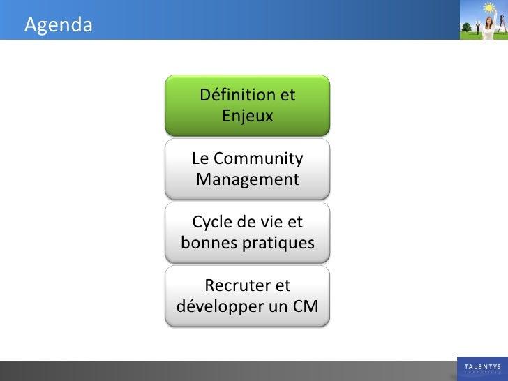 Agenda              Définition et              Enjeux            Le Community            Management            Cycle de vi...