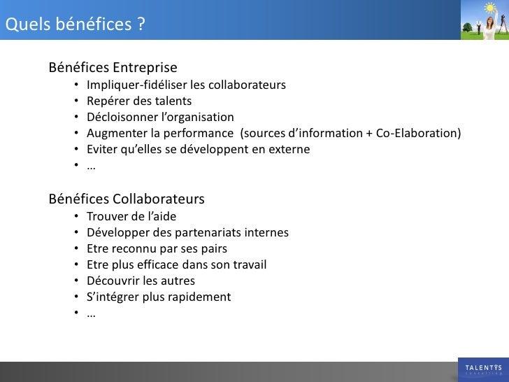 Quels bénéfices ?       Bénéfices Entreprise         •   Impliquer-fidéliser les collaborateurs         •   Repérer des ta...
