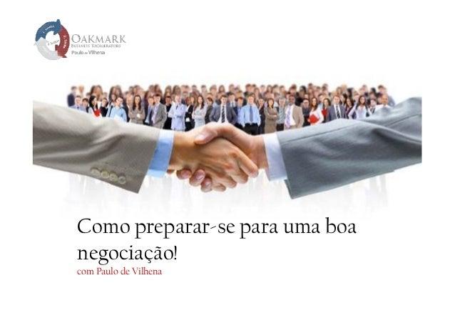 Como preparar-se para uma boa negociação! com Paulo de Vilhena