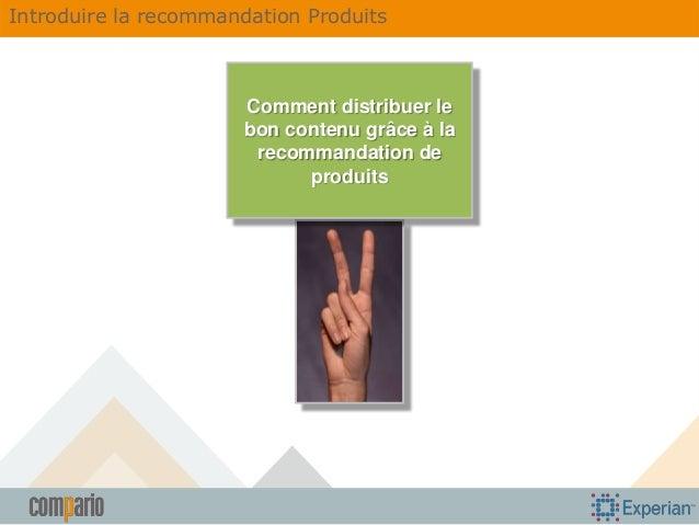 Introduire la recommandation Produits  Comment distribuer le bon contenu grâce à la recommandation de produits