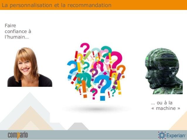La personnalisation et la recommandation  Faire confiance à l'humain…  … ou à la « machine »