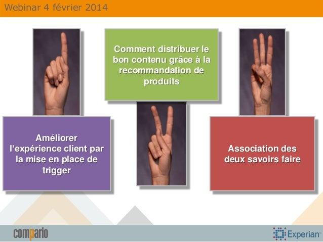 Webinar 4 février 2014  Comment distribuer le bon contenu grâce à la recommandation de produits  Améliorer l'expérience cl...