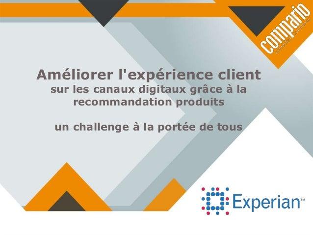 Améliorer l'expérience client sur les canaux digitaux grâce à la recommandation produits : un challenge à la portée de tous