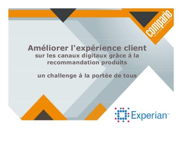 Améliorer l'expérience client sur les canaux digitaux grâce à la recommandation produits un challenge à la portée de tous